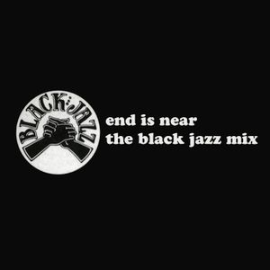 End Is Near: The Black Jazz Mix (2010)