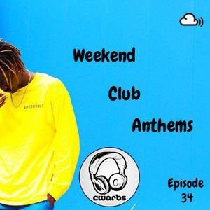 Weekend Club Anthems: Episode 34
