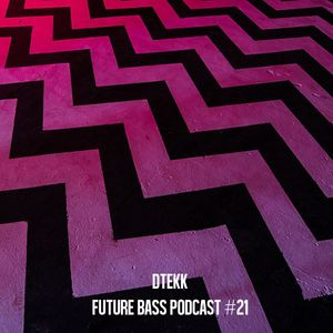Dtekk - Future-bass.pl Podcast #21