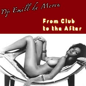 Emill de Moreu - From Club to after party
