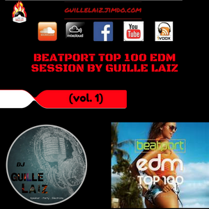 Top 100 EDM Beatport Songs Session by Guille Laiz (vol. 1)