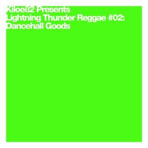Lightning Thunder Reggae #02: Dancehall Goods