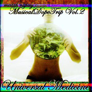 Universal Medicine (MusicalDopeTrip Vol. 2)