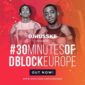 @DJRUSSKE - #30MinutesOf D Block Europe M1X