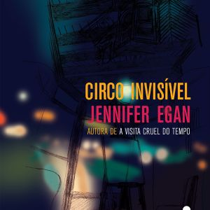"Playlist ""Circo invisível"", de Jennifer Egan"