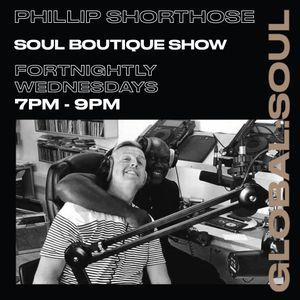 The Phillip Shorthose Show on Global Soul 21st July 2021