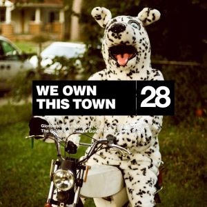 We Own This Town: Volume 28