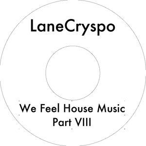 We Feel House Music Part VIII