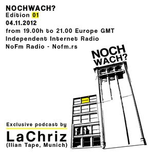 LaChriz NochWach Podcast 01