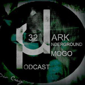 Dark Underground Podcast 032 - Mogo