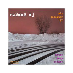 raMdoM dj - mix december 2017