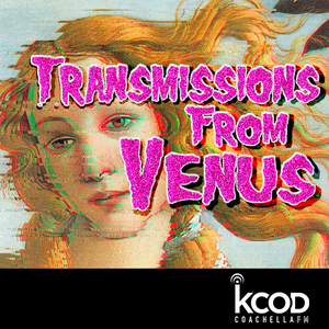 Transmissions From Venus | Summer '18 Ep. 02: Oh My Angel