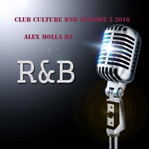 Club Culture RnB Episode 2 2016