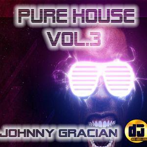 JOHNNY GRACIAN - PURE HOUSE VOL.3