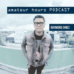 #1 Amateur Hours x Raymond (Hot New Camp)