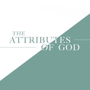 The Attributes of God Part 7 - Audio