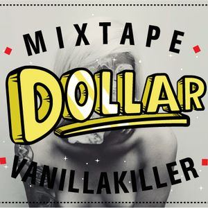 "VANILLAKILLER - DOLLAR ""Shake Your Money Maker"""