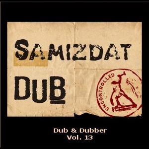 Samizdat Dub - Dub & Dubber, Vol. 13