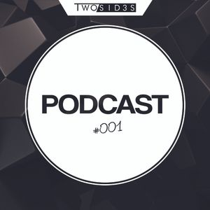 TwoSid3s PodCast #001
