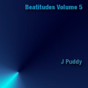 J Puddy - Beatitudes Volume 5