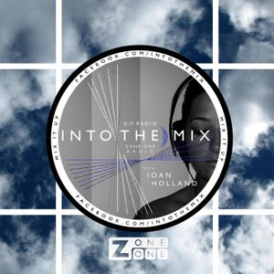 INTO THE MIX with Ioan Holland // DREAM POPPERS // ZoneOneRadio