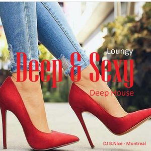 DJ B.Nice - Montreal - Deep, Tribal & Sexy 159 (*Oh Babe, You're So HOT !! - SEXY Loungy House*)