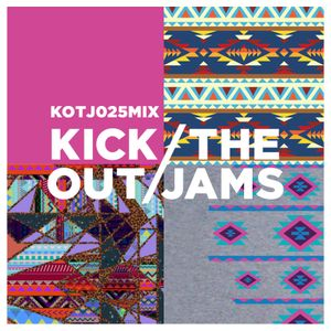 Kick Out The Jams 25 - Mix
