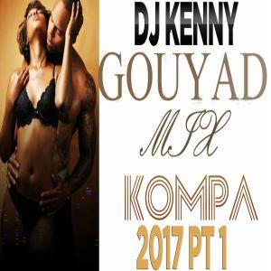 DJ KENNYMIXX - GOUYAD KOMPA MIX 2017 PT 1