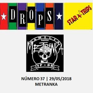 Drops Star Trips - Edição 37 - Banda Metranka