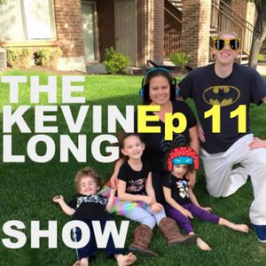 Ep 11 The Kevin Long Show