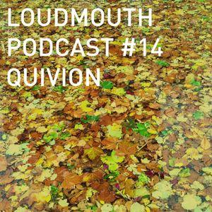 Loud Mouth Podcast ♯14 - Quivion