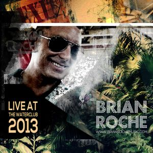 Brian Roche Live @ the Water Club 7.6.2013