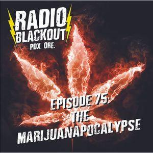 Episode 75: The Marijuanapocalypse