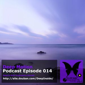 Deep Motion Podcast 014