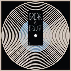 Break & Bridge - 3-12-2013