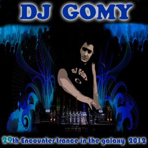 DJ GOMY - 29th Encounter trance in the galaxy 2012