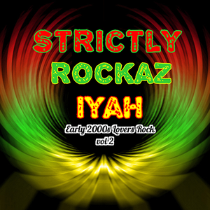 Throwback Thursday 8-22-2019  Strictly Rockaz Iyah ( Early 2000s Lovers Rock) Vol 2