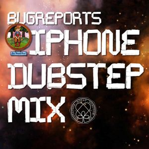BUGREPORT_iPhone_DubstepMix_05_21_12