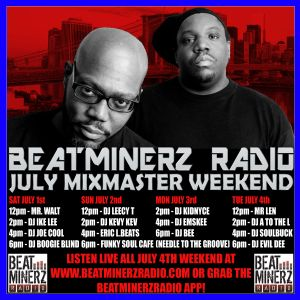DJ A to the L - July 2017 Mixmaster Weekend on Beatminerz Radio (Episode 50 – 7/4/17)