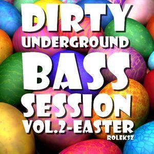 Roleksz - Dirty Underground Bass Session Vol.2