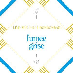 LIVE MIX 1-11-14 BONBONBAR fumee grise