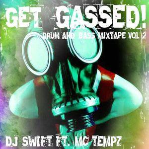 Get Gassed! VOL2 - DJ SWIFT FEATURING MC TEMPZ