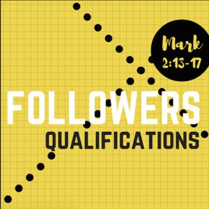 Qualifications | Mark 2:13-17 | January 15