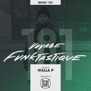 VOYAGE FUNKTASTIQUE SHOW #181 - Hosted by Walla P