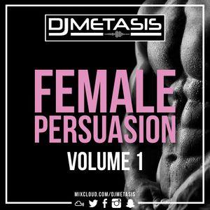 #FemalePersuasion Vol. 1 (R&B, DANCHALL, AFROBEATS) | Tweet @DJMETASIS
