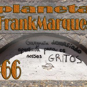Planeta FrankMarques #66 24ag2012