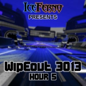 Iceferno presents Wipeout 3013: Hour 5