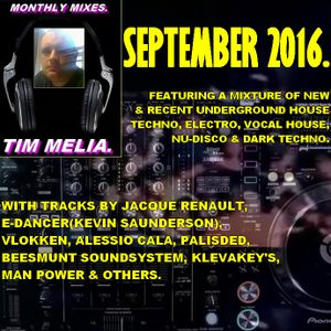 The Monthly Mixes With Tim Melia - September 2016