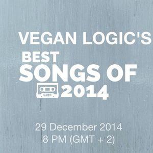 VEGAN LOGIC C - THE BEST SONGS OF 2014 - 29.12.2014