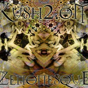 Kush 2.Om - Zenonesque 2012